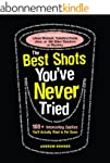 The Best Shots You've Never Tried: 10...