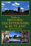Walks in Historic Leicestershire and Rutland (Historic Walks)