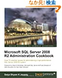 Microsoft SQL Server 2008 R2 Administration Cookbook: Over 70 Practical Recipes for Administering a High-performance SQL S...