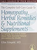 img - for The Complete Self-Care Guide to Homeopathy, Herbal Remedies & Nutritional Supplements by Feingold, Ellen (2008) Paperback book / textbook / text book