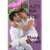 Crazy For You ~ Marie Higgins