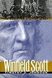Winfield Scott: The Quest for Military Glory (Modern War Studies)