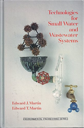 Technologies for Small Water and Waste Water Systems (Environmental Engineering)