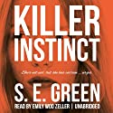 Killer Instinct (       UNABRIDGED) by S. E. Green Narrated by Emily Woo Zeller