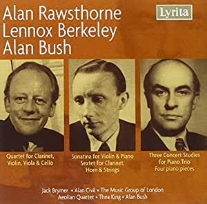 Alan Rawsthorne, Lennox Berkeley, Alan Bush : Chamber Works
