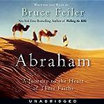 Abraham: A Journey to the Heart of Three Faiths | Bruce Feiler