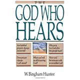 The God Who Hears ~ W. Bingham Hunter