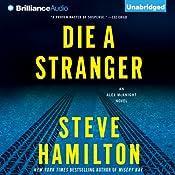 Die a Stranger: Alex McKnight #9 | Steve Hamilton