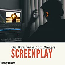 On Writing a Low Budget Screenplay Audiobook by rodney cannon Narrated by John Alan Martinson Jr.