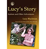 img - for [(Lucy's Story: Autism and Other Adventures )] [Author: Lucy Blackman] [Sep-2001] book / textbook / text book