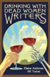 Drinking with Dead Women Writers (Dri...