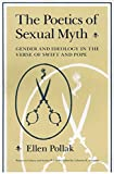 img - for Poetics of Sexual Myth, The: Gender and Ideology in the Verse of Swift and Pope (Women in Culture & Society S.) by Ellen Pollak (1985-10-01) book / textbook / text book