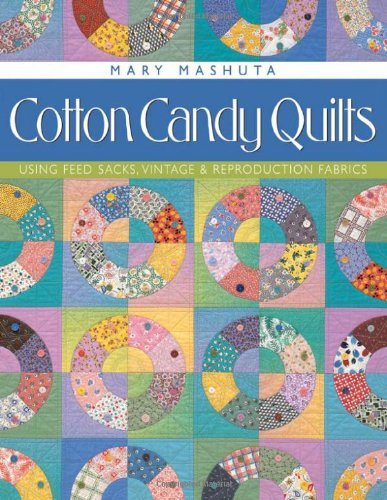 cotton-candy-quilts-using-feed-sacks-vintage-and-reproduction-fabrics-print-on-demand-edition-using-