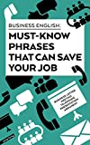 Must-know phrases that can save your job: Business English