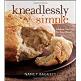 Kneadlessly Simple: Fabulous, Fuss-Free, No-Knead Breads ~ Nancy Baggett