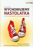 img - for Wychowujemy nastolatka czyli jak byc madrym i kochajacym rodzicem (polish) book / textbook / text book