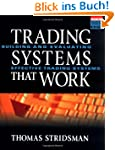 Trading Systems That Work: Building a...