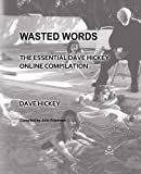 img - for Wasted Words: The Essential Dave Hickey Online Compliation book / textbook / text book