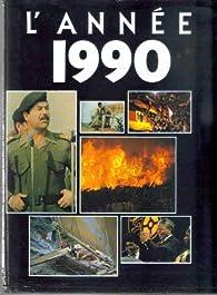 L\'Année 1990 [1-1-1990 / 31-12-1990] par Laurence Lion