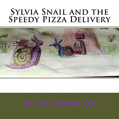 Sylvia Snail and the Speedy Pizza Delivery