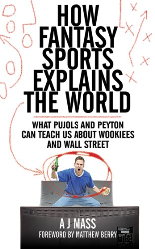 Matthew Berry  AJ Mass - How Fantasy Sports Explains the World