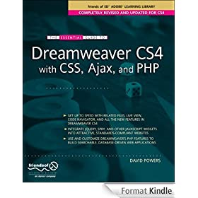 The Essential Guide to Dreamweaver CS4 with CSS, Ajax, and PHP
