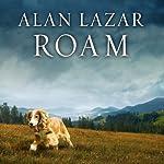 Roam: A Novel with Music | Alan Lazar