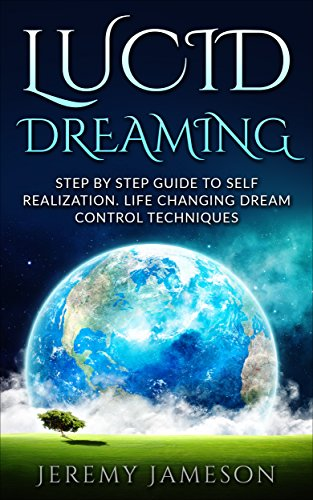 lucid-dreaming-step-by-step-guide-to-self-realization-life-changing-dream-control-techniques-beginne