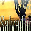 Salvador Audiobook by Joan Didion Narrated by Eileen Stevens