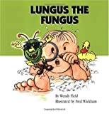 Lungus the Fungus