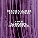 Ruydyard Kipling: The Ghost Stories  by Rudyard Kipling Narrated by Richard Mitchley, Robbie McNab