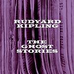 Ruydyard Kipling: The Ghost Stories | Rudyard Kipling