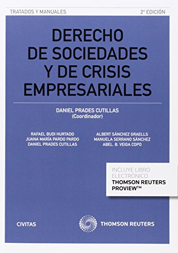 Derecho De Sociedades Y De Crisis Empresariales (Tratados y Manuales de Derecho)