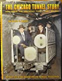 The Chicago Tunnel Story (Bulletin 135 of the Central Electric Railfans' Association)