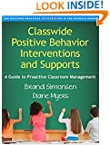 Classwide Positive Behavior Interventions and Supports: A Guide to Proactive Classroom Management (Guilford Practical Intervention in the Schools)