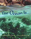 img - for The Ocean Is... book / textbook / text book