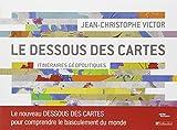 echange, troc Jean-Christophe Victor - Le dessous des cartes : Itinéraires géopolitiques
