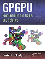 GPGPU Programming for Games and Science Front Cover