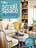 Small Space Decorating (Better Homes and Gardens) (Better Homes & Gardens Decorating) (0470887109) by Better Homes and Gardens