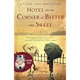 Hotel on the Corner of Bitter and Sweet: A Novel ~ Jamie Ford