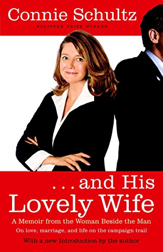 . . . And His Lovely Wife A Campaign Memoir from the Woman Beside the Man [Schultz, Connie] (Tapa Blanda)