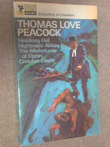 novels-of-thomas-love-peacock-headlong-hall-nightmare-abbey-the-misfortunes-of-elphin-crotchet-castl