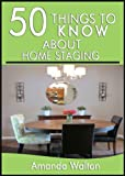 50 Things to Know About Home Staging: Sell Your Home Fast