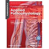 Fundamentals of Applied Pathophysiology: An Essential Guide for Nursing & Healthcare Studentsby Muralitharan Nair