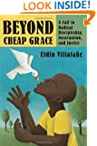 Beyond Cheap Grace: A Call to Radical Discipleship, Incarnation, and Justice