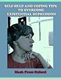 img - for Self-Help And Coping Tips To Overcome Existential Depression: Anthology Of Essays On Non-Pathological Depression book / textbook / text book