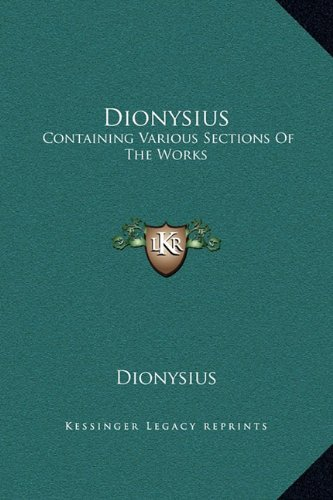 Dionysius: Containing Various Sections of the Works