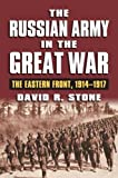 img - for The Russian Army in the Great War: The Eastern Front, 1914-1917 (Modern War Studies (Hardcover)) book / textbook / text book