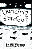 Dancing Barefoot (0596006748) by Wil Wheaton