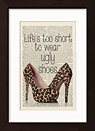 Life Is Too Short To Wear Ugly Shoes Typography Mounted / Matted Ready To Frame Dictionary Art Print